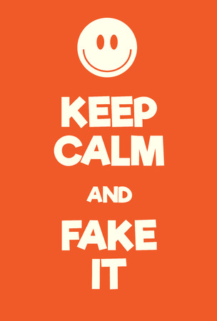 Keep Calm and Fake it poster. Adaptation of the famous World War Two motivational poster of Great Britain.