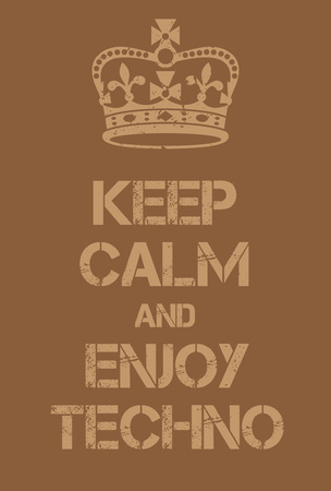 adaptation: Keep Calm and enjoy techno poster. Adaptation of the famous World War Two motivational poster of Great Britain. Illustration