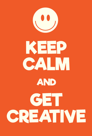 Keep Calm and Get creative poster. Adaptation of the famous World War Two motivational poster of Great Britain.