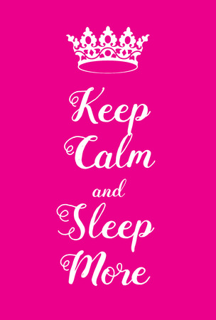 vegetate: Keep Calm and Sleep More poster. Adaptation of the famous World War Two motivational poster of Great Britain.