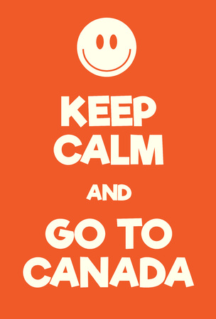Keep Calm and Go to Canada poster. Adaptation of the famous World War Two motivational poster of Great Britain.