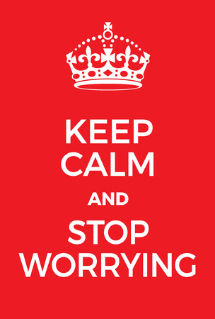 hassle: Keep Calm and stop worrying poster. Adaptation of the famous World War Two motivational poster of Great Britain. Illustration