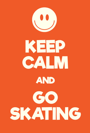 world war two: Keep Calm and go skating poster. Adaptation of the famous World War Two motivational poster of Great Britain. Illustration