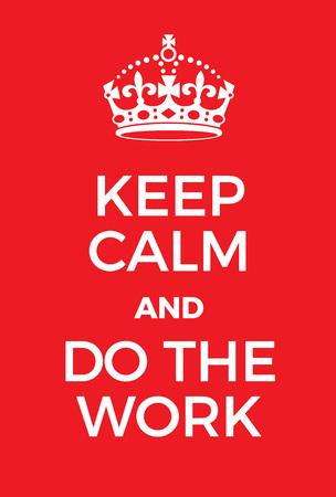 guardar silencio: Mantenga la calma y el cartel de trabajo. Adaptación de la famosa Guerra Mundial cartel de motivación de Gran Bretaña. Vectores
