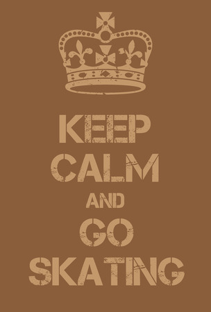 adaptation: Keep Calm and go skating poster. Adaptation of the famous World War Two motivational poster of Great Britain. Illustration