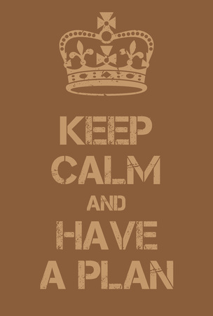 ease: Keep Calm and Have a Plan poster. Adaptation of the famous World War Two motivational poster of Great Britain. Illustration