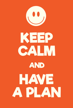 world war two: Keep Calm and Have a Plan poster. Adaptation of the famous World War Two motivational poster of Great Britain. Illustration