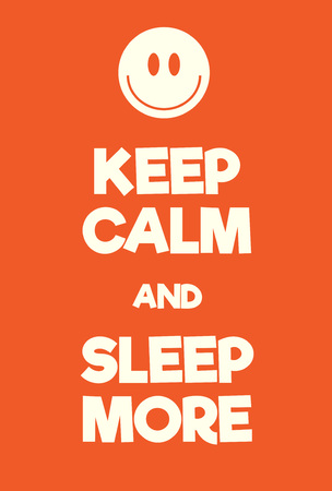 catnap: Keep Calm and Sleep More poster. Adaptation of the famous World War Two motivational poster of Great Britain.
