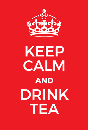 Keep Calm and Drink Tea poster. Adaptation of the famous World War Two motivational poster of Great Britain. Illustration