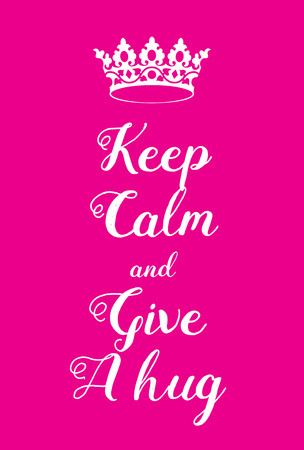 world war two: Keep Calm and give a hug poster. Adaptation of the famous World War Two motivational poster of Great Britain.