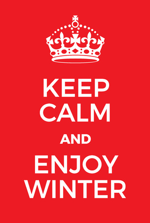 world war two: Keep Calm and enjoy winter poster. Adaptation of the famous World War Two motivational poster of Great Britain.