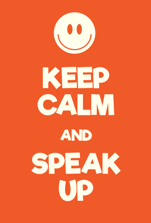 declare: Keep Calm and Speal Up poster. Adaptation of the famous World War Two motivational poster of Great Britain. Illustration