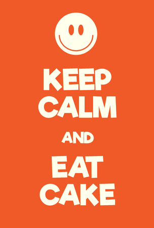 Keep Calm and Eat Cake poster. Adaptation of the famous World War Two motivational poster of Great Britain. Illustration
