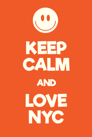 Keep Calm and love New York City poster. Adaptation of the famous World War Two motivational poster of Great Britain.