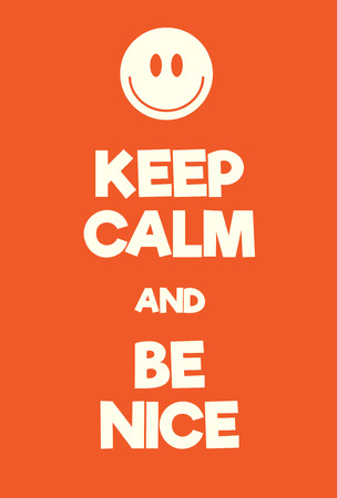 sociable: Keep Calm and Be Nice poster. Adaptation of the famous World War Two motivational poster of Great Britain.