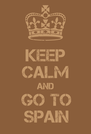 world war two: Keep Calm and go to Spain poster. Adaptation of the famous World War Two motivational poster of Great Britain.