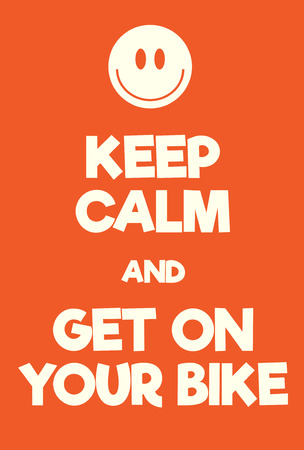 Keep Calm and get on your bike poster. Adaptation of the famous World War Two motivational poster of Great Britain.