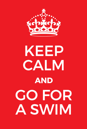 grooves: Keep Calm and go for a swim poster. Adaptation of the famous World War Two motivational poster of Great Britain.