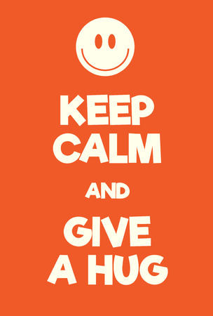 Keep Calm and give a hug poster. Adaptation of the famous World War Two motivational poster of Great Britain.