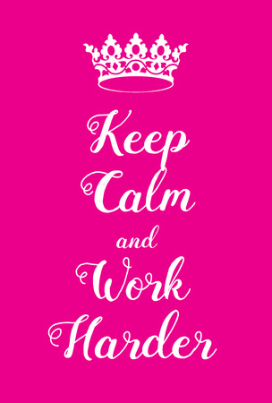 world war two: Keep Calm and Work Harder poster. Adaptation of the famous World War Two motivational poster of Great Britain.