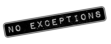 No exceptions rubber stamp on white. Print, impress, overprint. Illustration