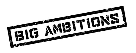 ambitions: Big Ambitions rubber stamp on white. Print, impress, overprint.
