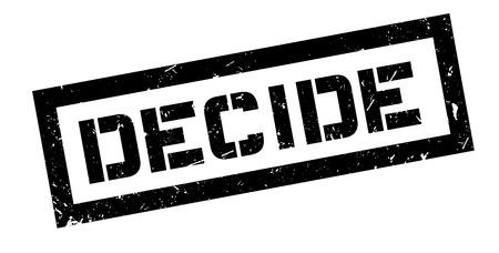 decide: Decide rubber stamp on white. Print, impress, overprint.