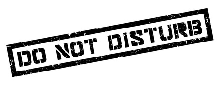 disrupt: Do not disturb rubber stamp on white. Print, impress, overprint.