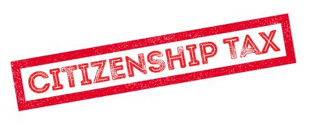 sovereignty: Citizenship Tax rubber stamp on white. Print, impress, overprint.