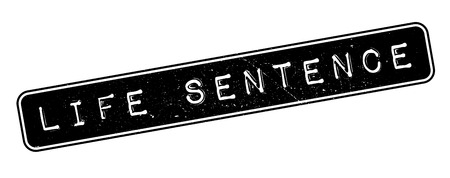 confinement: Life Sentence rubber stamp on white. Print, impress, overprint.