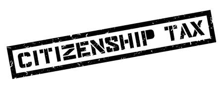 citizenship: Citizenship Tax rubber stamp on white. Print, impress, overprint.