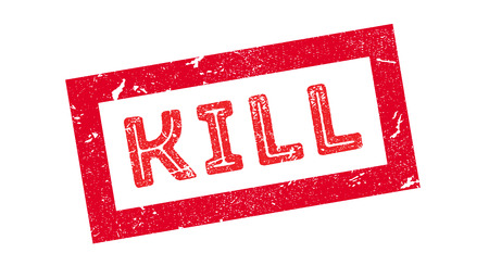 kill: Kill, rubber stamp on white. Print, impress, overprint.
