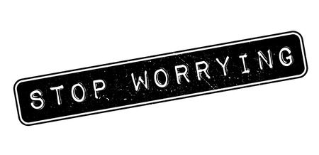 worrying: Stop Worrying rubber stamp on white. Print, impress, overprint.