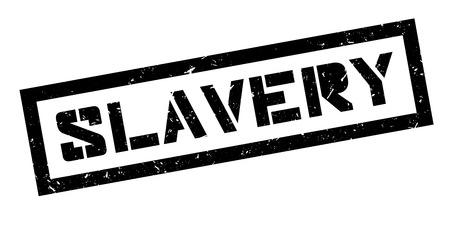 Slavery rubber stamp on white. Print, impress, overprint.