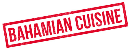 bahamian: Bahamian Cuisine rubber stamp. Grunge design with dust scratches. Effects can be easily removed for a clean, crisp look. Color is easily changed.
