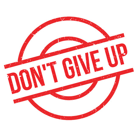 don't give up: Dont Give Up rubber stamp. Grunge design with dust scratches. Effects can be easily removed for a clean, crisp look. Color is easily changed.