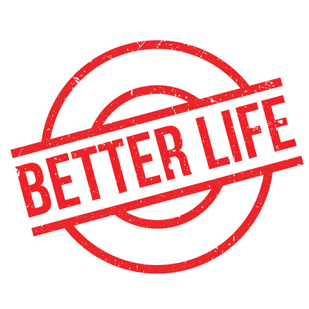 happening: Better Life rubber stamp. Grunge design with dust scratches. Effects can be easily removed for a clean, crisp look. Color is easily changed.