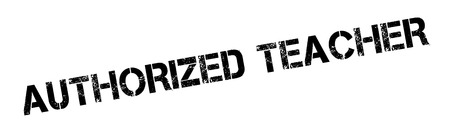 authorized: Authorized Teacher rubber stamp. Grunge design with dust scratches. Effects can be easily removed for a clean, crisp look. Color is easily changed. Illustration