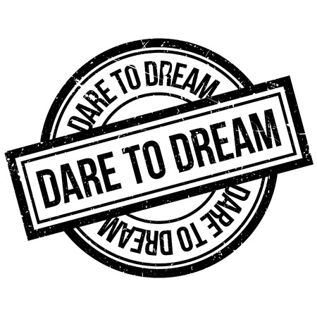dare: Dare To Dream rubber stamp. Grunge design with dust scratches. Effects can be easily removed for a clean, crisp look. Color is easily changed.