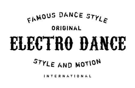 Famous dance style, Electro Dance stamp. Grunge design with dust scratches. Effects can be easily removed for a clean, crisp look. Color is easily changed. Illustration