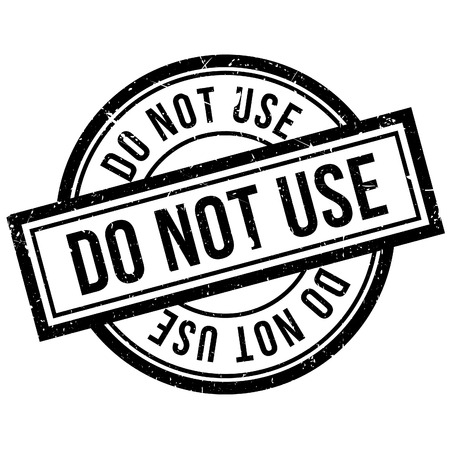 can not: Do Not Use rubber stamp. Grunge design with dust scratches. Effects can be easily removed for a clean, crisp look. Color is easily changed. Illustration