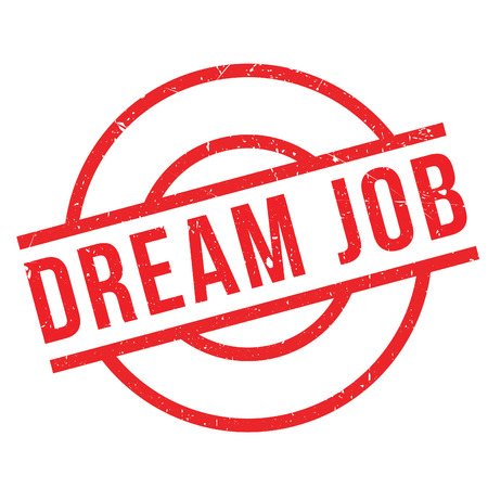 vacancies: Dream Job rubber stamp. Grunge design with dust scratches. Effects can be easily removed for a clean, crisp look. Color is easily changed.
