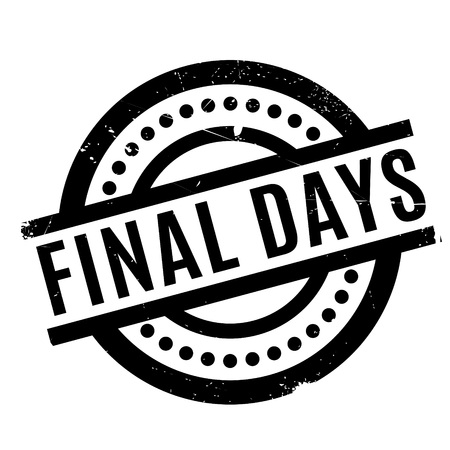 Final Days rubber stamp. Grunge design with dust scratches. Effects can be easily removed for a clean, crisp look. Color is easily changed.