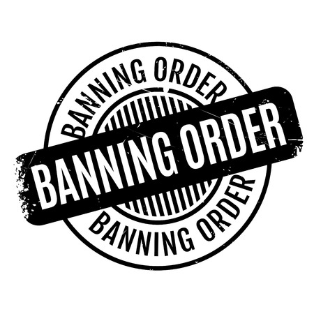 unauthorised: Banning Order rubber stamp. Grunge design with dust scratches. Effects can be easily removed for a clean, crisp look. Color is easily changed.