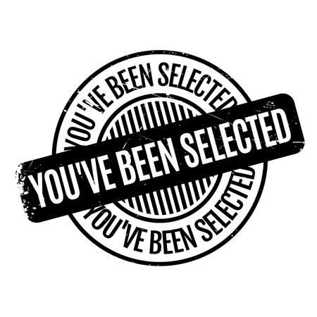 Youve Been Selected rubber stamp. Grunge design with dust scratches. Effects can be easily removed for a clean, crisp look. Color is easily changed.