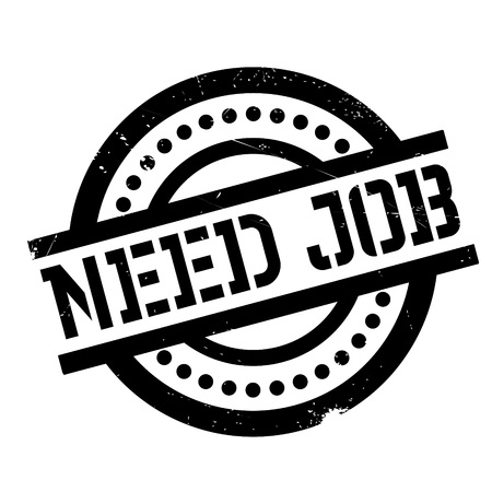 necessity: Need Job rubber stamp. Grunge design with dust scratches. Effects can be easily removed for a clean, crisp look. Color is easily changed. Illustration