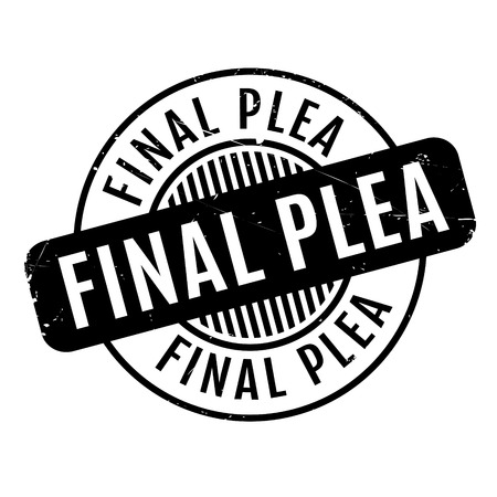 plea: Final Plea rubber stamp. Grunge design with dust scratches. Effects can be easily removed for a clean, crisp look. Color is easily changed.