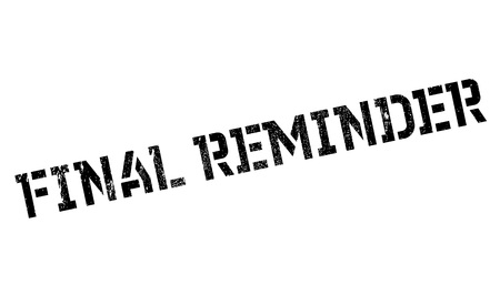 conclusive: Final Reminder rubber stamp. Grunge design with dust scratches. Effects can be easily removed for a clean, crisp look. Color is easily changed. Stock Photo