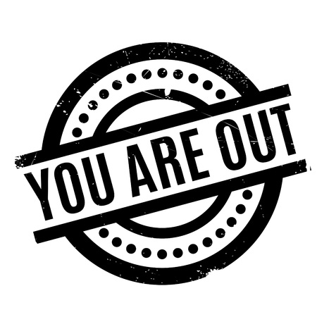 You Are Out rubber stamp. Grunge design with dust scratches. Effects can be easily removed for a clean, crisp look. Color is easily changed.