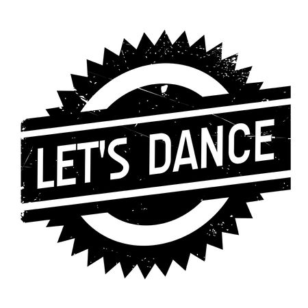 let s: Let us dance stamp. Grunge design with dust scratches. Effects can be easily removed for a clean, crisp look. Color is easily changed. Illustration